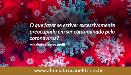 O que fazer se estiver excessivamente preocupado em ser contaminado pelo coronavírus?