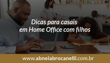 Dicas para casais com filhos trabalhando em Home Office
